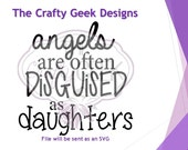 Angels Are Often Disguised As Daughters SVG File
