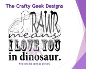 Rawr Means I Love You In Dinosaur SVG File