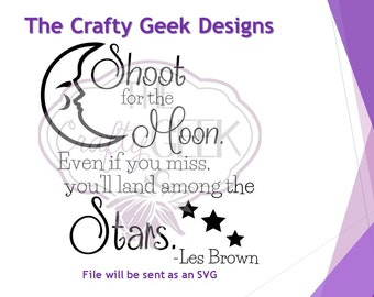 Shoot For The Moon Even If You Miss You'll Land Among The Stars SVG File