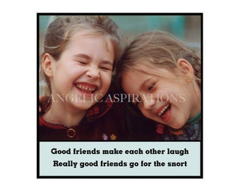 Magnet - Good friends make each other laugh.  Really good friends go for the snort - Best Friends