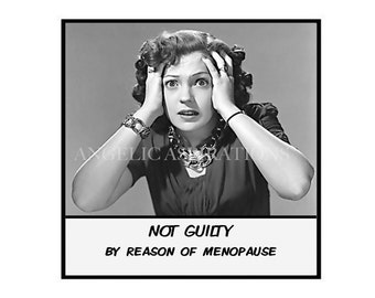 Magnet - NOT GUILTY by reason of menopause  - Retro Woman