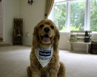 I'm Famous on Facebook Personalized Dog Bandana
