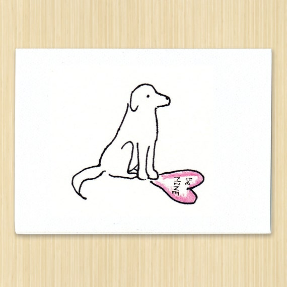 "Valentine Be Mine greeting card dog puppy Valentine card eco greeting card hand drawn and printed on recycled paper  61/4"" by 41/2"""