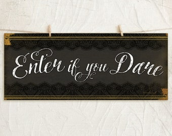 Enter If You Dare 8x18 Art Print  -Holiday, Halloween, Home, Fall, Wall Decor, Word Art, Vintage Chic -Black, Gold, White