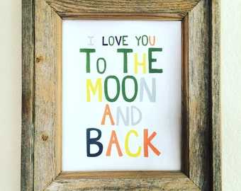"""Customizable Graphic PDF Instant download Print """"I Love You to the Moon and Back"""" or your favorite quote"""