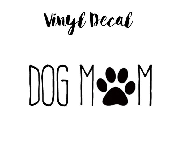 Dog Mom Decal Vinyl Decal Dog Mom Car By Goldendesignsbysarah