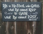 He is no Fool...quote by Jim Elliot