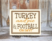 Turkey and Pie and Football Oh My! thanksgiving, Fall Harvest wood home decor sign, pumpkin, wall plaque