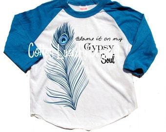 """Gypsy girls tshirt childrens raglan baseball style tshirt """"Blame it onmy Gypsy Soul."""" Gypsy Soul Shirt"""