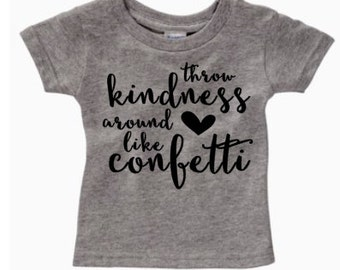 Throw kindness around like confetti kids toddler infant t shirt