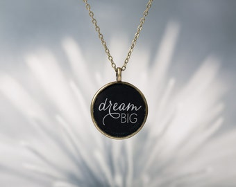 Dream Big Pendant - Inspirational necklace - Glossy Resin Charm