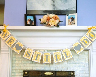 Golden anniversary decorations - We Still Do Banner- 25th 50th Wedding Anniversary Decoration - You color choices -