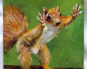 "Squirrel inspirational original acrylic painting on 5"" x 7"" canvas board, funny art, small art, unframed art, table art, wall decor"