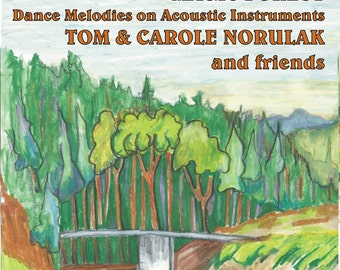 Magic Forest CD Tom and Carole Norulak; Dance Melodies on Acoustic Instruments; Hammered Dulcimer, Piano Accordion and more.