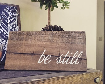 Be still reclaimed wood sign rustic wall decor christian wood sign inspirational quote wall mantle decor hand painted wood sign bible verse