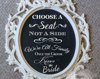 Custom Hand Lettered Chalk Board - Choose A Seat Not A Side - Sign for Wedding Ceremony - Custom Phrase Option Available