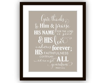Scripture art, Psalm 100:5, Give Thanks to Him and Praise His Name Scripture Verse Art Print Typography
