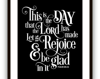 Scripture art This is the Day that the Lord has Made, Let us Rejoice and be Glad in it, Scripture Typography Art Print Wall Art Poster