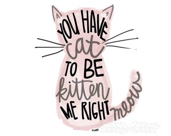 Pink Kitty Watercolor Illustration/Cat Quote