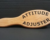 HAIRBRUSH PADDLE - Attitude Adjuster - High Quality Old School Carved Spanking Paddle made of Hardwoods and Triple Clear Coated