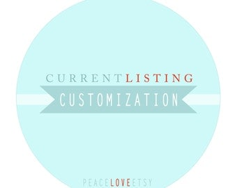Current Listing - Extra CUSTOMIZATION