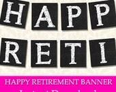 "Retirement Banner, Printable Chalkboard ""Happy Retirement!"" Party Banner, Gender Neutral Retirement Party Sign Decorations"