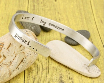 MATURE - BFF Gift / Friend Gift - pssst...I am effing awesome  Hand stamped pure aluminum cuff bracelet- by iiwii emporium