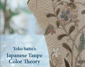 Japanese Taupe Color Theory - A Study Guide by Yoko Saito for Stitch Publications