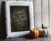 Autumn the years last, lovelist smile Quote 8x10 PRINT