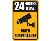 Video Surveillance Sign 24 Hours, Camera Aluminum