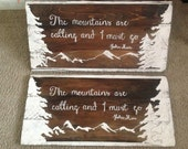 "The Mountains Are Calling-I Must Go-John Muir-Inspirational Quote-Made to Order-Rustic Sign-Mountains-12.5""x33"""