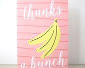 Thanks a Bunch Greeting Card, Blank Notecard Stationery, stripey bananas, thank you friend, banana illustration, pink stripes, fruit pun