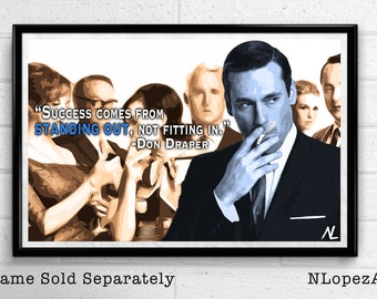 Mad Men Don Draper Quote – Stand Out - Art Print, Illustration, Television Pop Art, Home Decor, Poster, Print Canvas