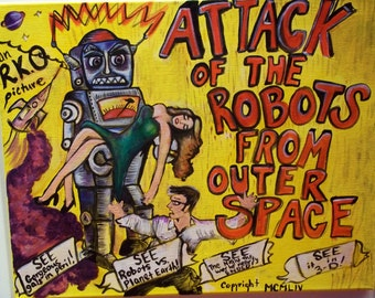 Attack of the Robots from Outer Space Horror Science Fiction B Movie Poster Original Art Painting Canvas