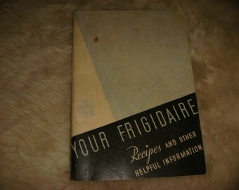 1933 Vintage Cookbook Your Frigidaire Recipes and Other Helpful Info Softcover