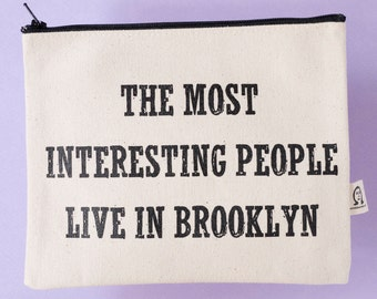 the most interesting people live in brooklyn pouch
