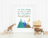 Let him Sleep for when he wakes He will Move Mountains Children's room Nursery Print