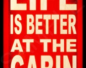 Life Is Better At The Cabin  Distressed All Weather Metal 8x12 Sign   Log Cabin Rustic Decor Lodge Motif Welcome Primitive Alaska Woodland