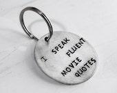 I Speak Fluent Movie Quotes Keychain, Cinema, Movie Addict, Gift for a Movie Lover