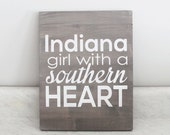 Indiana Girl with a Southern Heart Wood Sign