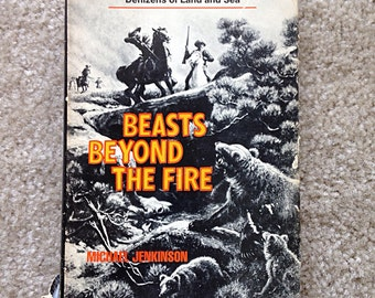 Beats Beyond the Fire: True Encounters with Man Eating Denizens of Land and Sea by Michael Jenkinson Hardback Book