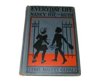Everyday Life With Nancy, Joe and Ruth by Ethel Maltby Gehres, 1936