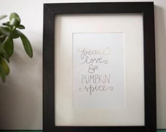 Peace Love & Pumpkin Spice