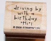 Driving By With a Birthday Hi Rubber Stamp from Stampin Up