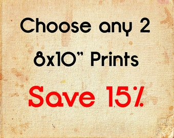 Save on Two Prints,  Any Two 8x10 Photos of your choice,