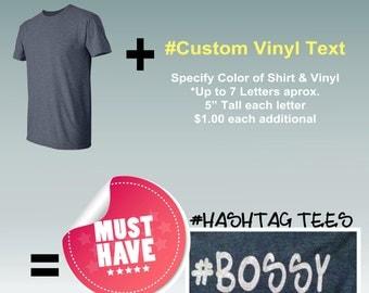 Custom Hashtag T-shirt #HashTagTee (Totally Customizable)