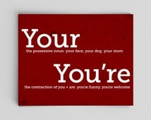 Grammar Funny Print Your and You're Perfect English Gift Teacher Gifts for Teachers Typographic Print English Gifts Gag Gift Office Decor