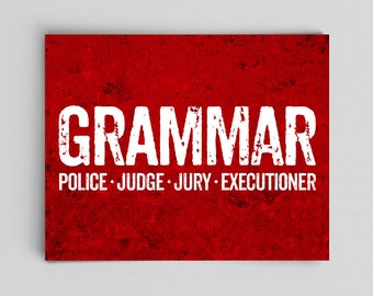 Grammar Police Executioner Print Perfect English Gift Teacher Gifts for Teachers Typographic Print English Gifts Gag Gift Office Decor