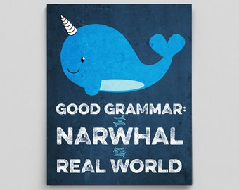 Good Grammar Narwhal Print Grammar Poster Funny Teacher Gifts for Teachers Typographic Print Typography Print Cute Narwhal Classroom Decor