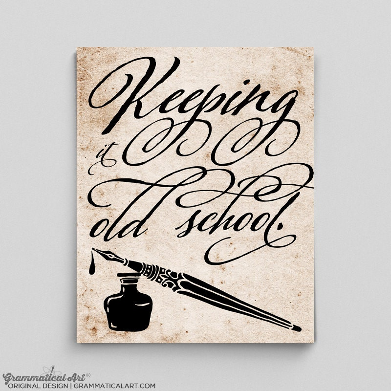Keeping it old school calligraphy art typography print